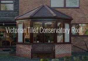 Victorian Tiled Conservatory Roof